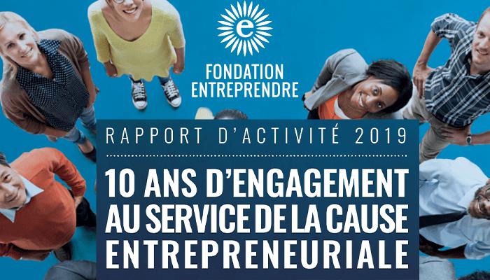 Redécouvrez les actions 2019 de la Fondation Entreprendre